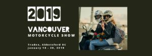 Vancouver Motorcycle Show @ TRADEX | Abbotsford | British Columbia | Canada